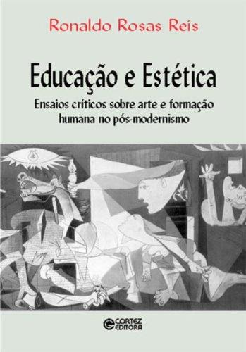 Educação e estética - ensaios críticos sobre arte e formação humana no pós-modernismo, livro de REIS, RONALDO ROSAS