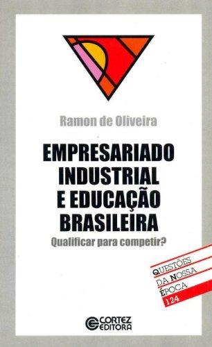 Empresariado industrial e educação brasileira - qualificar para competir?, livro de OLIVEIRA, RAMON DE