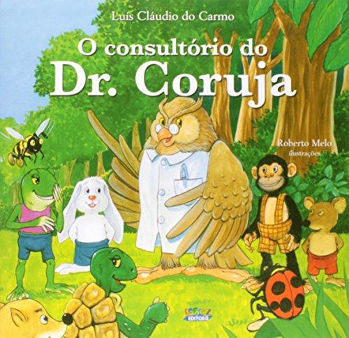CONSULTORIO DO DR. CORUJA, O, livro de CARMO, LUIS CLAUDIO DO