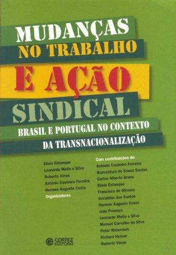 Mudanças no trabalho e ação sindical - Brasil e Portugal no contexto da transnacionalização, livro de ESTANQUE, ELISIO