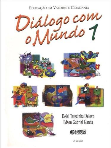 DIALOGO COM O MUNDO, livro de DELOVO, DEIZI TEREZINHA ; GARCIA, EDSON GABRIEL