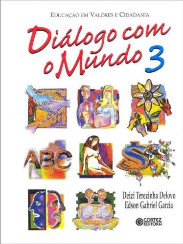 DIALOGO COM O MUNDO VOL. 3, livro de DELOVO, DEIZI TEREZINHA ; GARCIA, EDSON GABRIEL