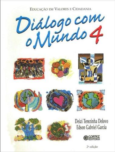 Diálogo com o Mundo 4, livro de DELOVO, DEIZI TEREZINHA ; GARCIA, EDSON GABRIEL