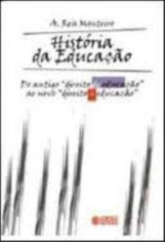 """História da educação - do antigo """"direito de educação"""" ao novo """"direito à educação"""", livro de REIS, MARCIO MONTEIRO"""