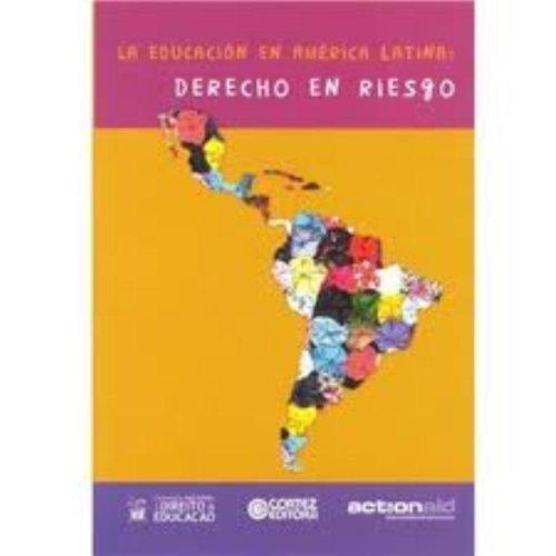 LA EDUCACION EN AMERICA LATINA - DERECHO EN RIESGO, livro de , CORTEZ