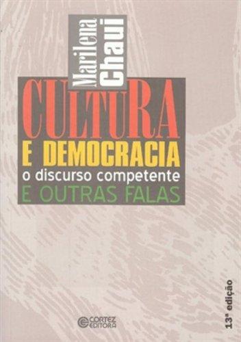 Cultura e democracia - o discurso competente e outras falas, livro de CHAUI, MARILENA
