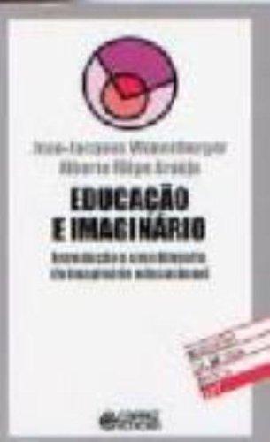 Educação e imaginário - introdução a uma filosofia do imaginário educacional, livro de ARAUJO, ALBERTO FILIPE ; WUNENBURGER, JEAN-JACQUES