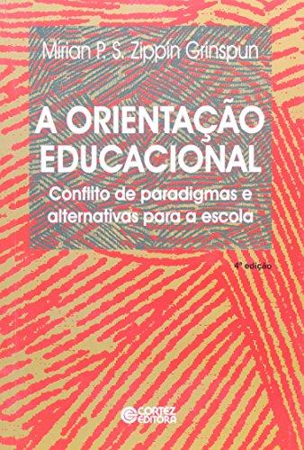 ORIENTACAO EDUCACIONAL, A - CONFLITO DE PARADIGMAS - 3ª EDICAO - 3 ED. - (FORA DE CATALOGO), livro de GRINSPUN, MIRIAN PAURA SABROSA ZIPPIN