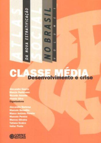 Atlas da Nova Estratificação Social no Brasil - Classe média - desenvolvimento e crise, livro de PEREIRA, MARCELO ; BARBOSA, ALEXANDRE ; SILVA, RONNIE