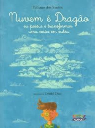 Nuvem é dragão - ou poesia é transformar uma coisa em outra, livro de SANTOS, FABIANO DOS