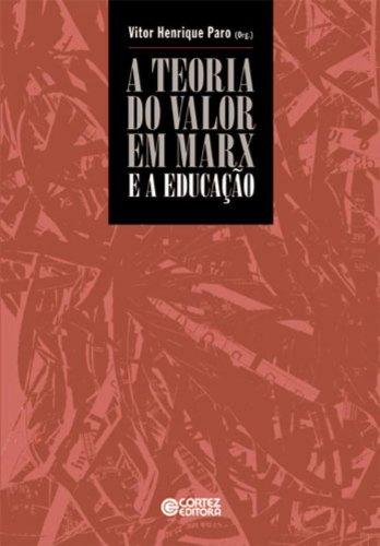 TEORIA DO VALOR EM MARX E A EDUCAÇÃO, A, livro de PARO, VITOR HENRIQUE