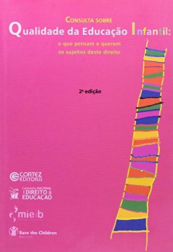 Consulta sobre qualidade da educação infantil - o que pensam e querem os sujeitos deste direito, livro de CHAGAS, CARLOS