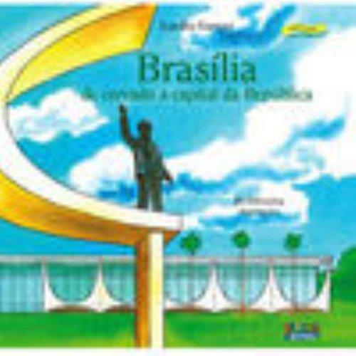 Brasília - de cerrado a capital da república, livro de GARCEZ, LUCILIA