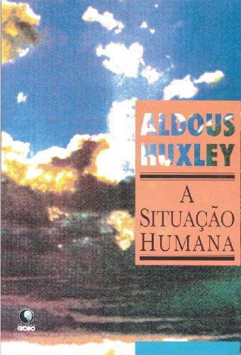 A situação humana, livro de Aldous Leonard Huxley