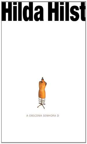 A obscena senhora D, livro de Hilda Hilst