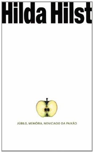 Júbilo, memória, noviciado da paixão, livro de Hilda Hilst