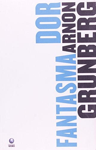 Dor fantasma, livro de Arnon Grunberg