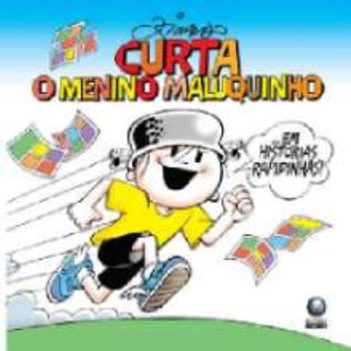 Curta o Menino Maluquinho em histórias rapidinhas, livro de Ziraldo Alves Pinto