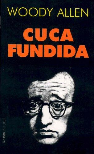 CUCA FUNDIDA, livro de Woody Allen