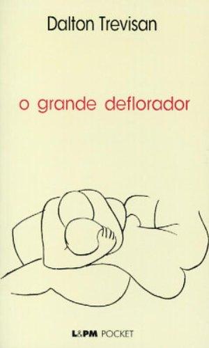 GRANDE DEFLORADOR, O, livro de Dalton Trevisan