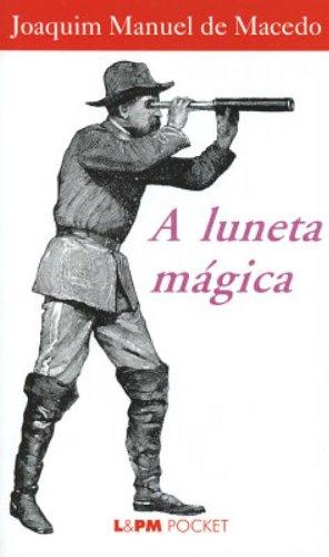 A LUNETA MÁGICA, livro de Joaquim Manuel de Macedo