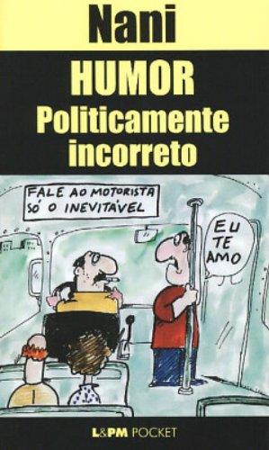 HUMOR POLITICAMENTE INCORRETO, livro de Nani