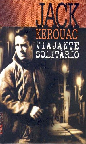 VIAJANTE SOLITÁRIO, livro de Jack Kerouac
