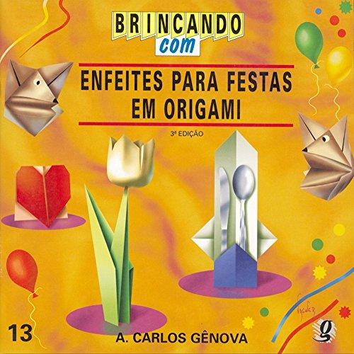 Brincando com Enfeites Para Festas em Origami, livro de Antonio Carlos Genova