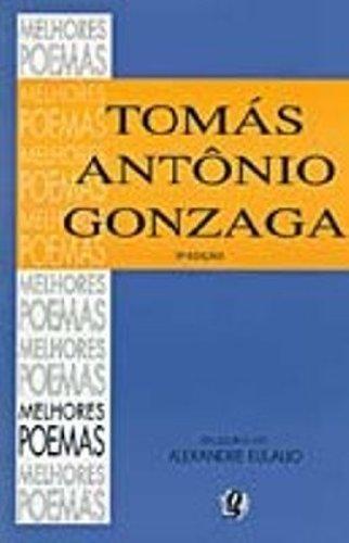 Melhores Poemas Tomás Antônio Gonzaga, livro de Alexandre Eulalio Pimenta da Cunha