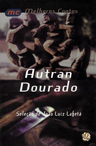 Melhores Contos Autran Dourado, livro de Joao Luiz Lafeta