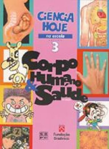 Ciência Hoje na Escola: (v. 3) Corpo Humano e Saúde, livro de S.B.P.C.