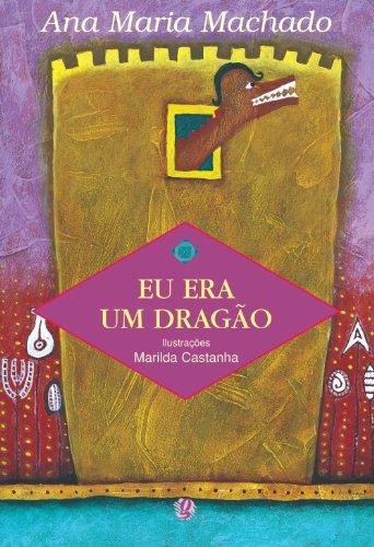 Eu Era Um Dragão, livro de Ana Maria Machado