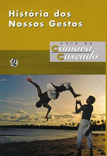 História dos Nossos Gestos, livro de Luis da Camara Cascudo