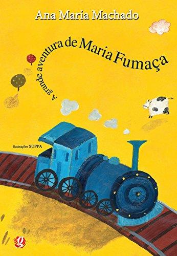 A Grande Aventura de Maria Fumaça, livro de Ana Maria Machado