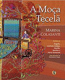 A Moça Tecelã, livro de Martha Diniz Dumont Cecchetini, Marina Colasanti