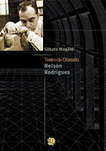 Teatro da Obsessão: Nelson Rodrigues, livro de Sabato Antonio Magaldi