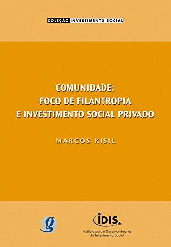 Comunidade: Foco de Filantropia e Investimento Social Privado, livro de Marcos Kisil
