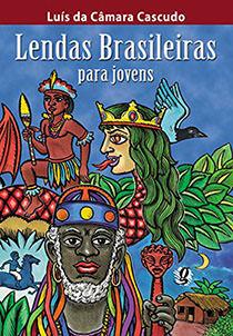 Lendas Brasileiras para Jovens, livro de Luis da Camara Cascudo