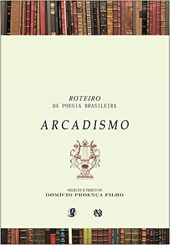 Roteiro da Poesia Brasileira - Arcadismo , livro de Domicio Proenca Filho