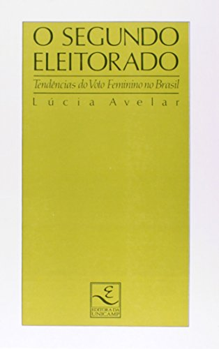 O segundo eleitorado - Tendências do voto feminino no Brasil, livro de Lúcia Avelar