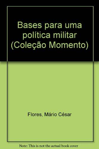 Bases para uma política militar, livro de Mário César Flores