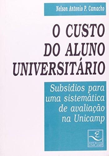 O custo do aluno universitário - Subsídios para uma sistemática de avaliação na Unicamp, livro de Nelson Antonio P. Camacho