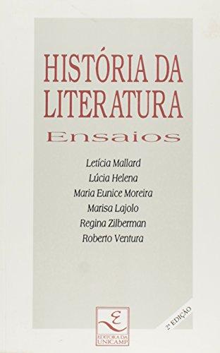 História da Literatura - Ensaios, livro de Letícia Mallard, Marisa Lajolo, Lúcia Helena, Maria Eunice Moreira, Regina Zilberman, Roberto Ventura