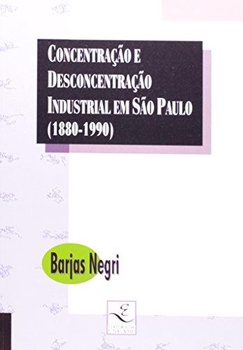 Concentração e desconcentração industrial em São Paulo (1880-1990), livro de Barjas Negri