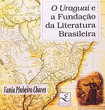 O Uraguai e a fundação da literatura brasileira, livro de Vania Pinheiro Chaves