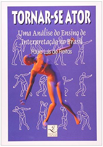 Tornar-se Ator - Uma análise do ensino de interpretação no Brasil, livro de Paulo Luís de Freitas
