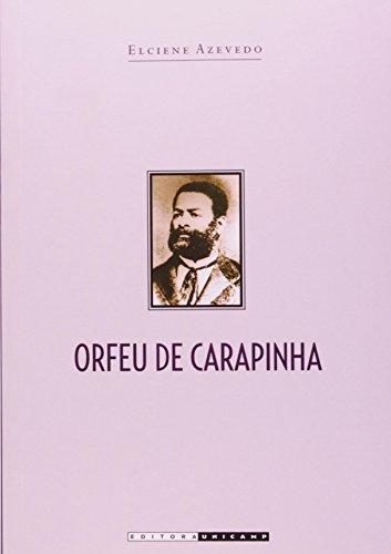 Orfeu de Carapinha - A trajetória de Luiz Gama na imperial cidade de São Paulo, livro de Elciene Azevedo