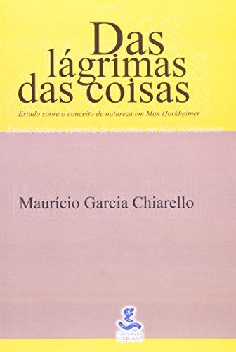Das Lágrimas das Coisas - estudo sobre o conceito de natureza em Max Horkheimer, livro de Maurício Garcia Chiarello
