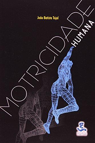 Motricidade humana - O paradigma emergente, livro de João Batista Tojal