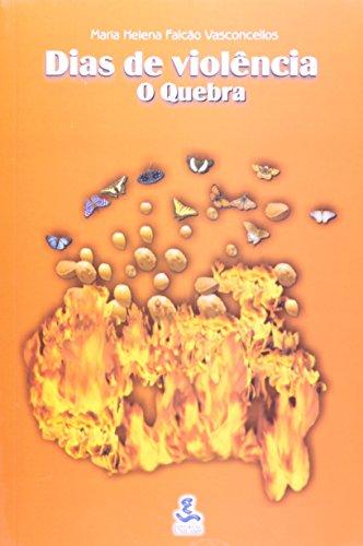 Dias de Violência - o quebra, livro de Maria Helena Falcão Vasconcellos